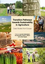 Transition Pathways towards Sustainability in Agriculture : Case Studies from Europe