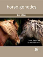 Horse Genetics : A Complete Guide to Building and Using a Humane, S... - Ernest Bailey
