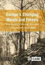 Europe's Changing Woods and Forests : From Wildwood to Managed Landscapes