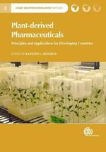 Plant-Derived Pharmaceuticals : Principles and Applications for Developing Countries