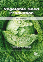 Vegetable Seed Production - Raymond A. T. George