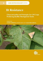 Bt Resistance : Characterization and Strategies for GM Crops Expressing Bacillus Thuringienisis Toxins