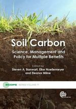 Soil Carbon : Science, Management and Policy for Multiple Benefits