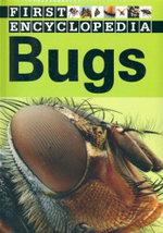 Bugs : First Encyclopedia - Sarah Creese