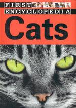 Cats : First Encyclopedia - Sarah Creese