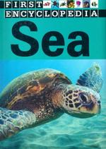 Sea : First Encyclopedia - Sarah Creese