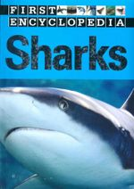 Sharks : First Encyclopedia - Sarah Creese