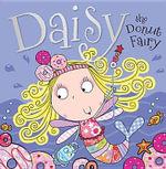 Daisy the Donut Fairy - Tim Bugbird