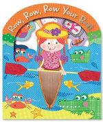 Row, Row, Row Your Boat : Fun Mini Touch and Feel - Lara Ede