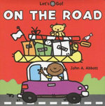 On The Road : Lets Go! - John A. Abbott