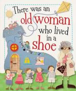 There Was an Old Woman Who Lived in a Shoe - Kate Toms