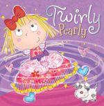 Twirly Pearly - Tim Bugbird