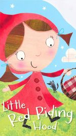 Little Red Riding Hood : Shaped Fairytales - Nick Page