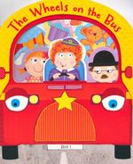 The Wheels on the Bus : Sing Along Fun Books - Lara Ede