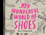 My Wonderful World of Shoes - Nina Chakrabarti