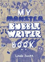 My Monster Bubblewriter Book : Assessment and Differentiated Instruction for Dive... - Linda Scott