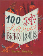 100 Great Children's Picturebooks - Martin Salisbury
