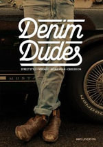Denim Dudes : Street Style Vintage Workwear Obsession - Amy Leverton