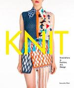 Knit : Innovation in Fashion, Art, Design - Samantha Elliott