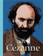 This is Cezanne : Artists Monographs - Jorella Andrews