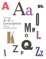 Alan Kitching's A-Z of Letterpress : Founts from the Typography Workshop - Alan Kitching