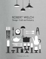 Robert Welch : Design: Craft and Industry - Peter Fiell