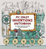 My Crazy Inventions Sketchbook - MS Lisa Regan