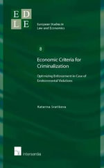 Economic Criteria for Criminalization : Optimizing Enforcement in Case of Environmental Violations - Svatikava