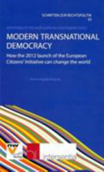 Modern Transnational Democracy : How the 2012 Launch of the European Citizens' Initiative Can Change the World - Pilcher