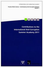 Contributions to the International Anti-Corruption Summer Academy 2011 : How the 2012 Launch of the European Citizens' Init... - International Anti-Corruption Academy