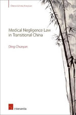 Medical Negligence Law in Transitional China - Chunyan