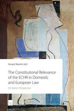 Constitutional Relevance of the Echr in Domestic and European Law : An Italian Perspective