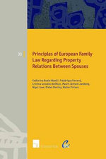 Principles of European Family Law Regarding Property Relations Between Spouses : European Family Law