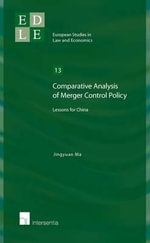 Comparative Analysis of Merger Control Policy : Lessons for China - Jingyuan Ma