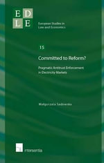 Committed to Reform? : Pragmatic Antitrust Enforcement in Electricity Markets - Malgorzata Sadowska