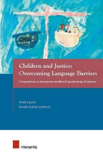 Children and Justice: Overcoming Language Barriers : Cooperation in Interpreter-Mediated Questioning of Minors