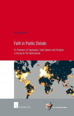 Faith in Public Debate : On Freedom of Expression, Hate Speech and Religion in France and the Netherlands 2015 - Esther Janssen