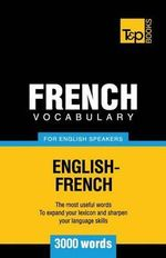 French Vocabulary for English Speakers - 3000 Words - Andrey Taranov