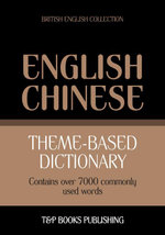 Theme-based dictionary British English-Chinese - 7000 words - Andrey Taranov
