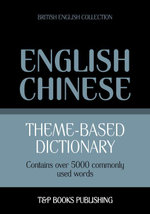 Theme-based dictionary British English-Chinese - 5000 words - Andrey Taranov