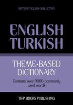 Theme-based dictionary British English-Turkish - 9000 words - Andrey Taranov