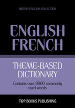 Theme-based dictionary British English-French - 9000 words - Andrey Taranov