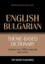 Theme-based dictionary British English-Bulgarian - 7000 words - Andrey Taranov