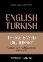 Theme-based dictionary British English-Turkish - 7000 words - Andrey Taranov