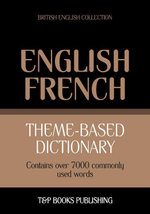 Theme-based dictionary British English-French - 7000 words - Andrey Taranov