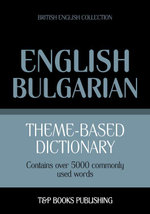 Theme-based dictionary British English-Bulgarian - 5000 words - Andrey Taranov