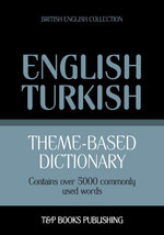 Theme-based dictionary British English-Turkish - 5000 words - Andrey Taranov