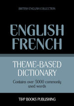 Theme-based dictionary British English-French - 5000 words - Andrey Taranov