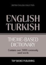 Theme-based dictionary British English-Turkish - 3000 words - Andrey Taranov