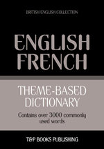 Theme-based dictionary British English-French - 3000 words - Andrey Taranov